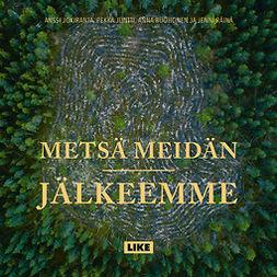Jokiranta, Anssi - Metsä meidän jälkeemme, audiobook