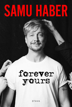 Nyholm, Tuomas - Samu Haber: Forever yours, e-kirja