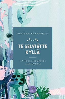 Rosenborg, Marika - Te selviätte kyllä: Mahdollisuuksien parisuhde, ebook