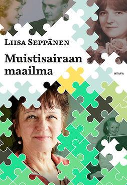 Seppänen, Liisa - Muistisairaan maailma, e-kirja
