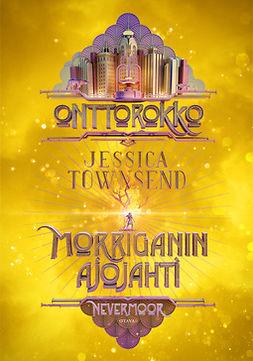 Townsend, Jessica - Onttorokko - Morriganin ajojahti: Nevermoor, e-kirja