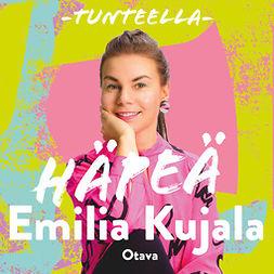 Kujala, Emilia - Tunteella. Häpeä, äänikirja