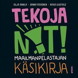 Annila, Silja - Tekoja NYT!: Maailmanpelastajan käsikirja, audiobook