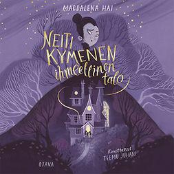 Hai, Magdalena - Neiti Kymenen ihmeellinen talo, audiobook