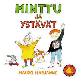 Harjanne, Maikki - Minttu ja ystävät, audiobook