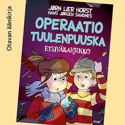 Horst, Jørn Lier - Operaatio Tuulenpuuska: Etsiväkaksikko 6, äänikirja