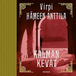 Hämeen-Anttila, Virpi - Kalman kevät, äänikirja