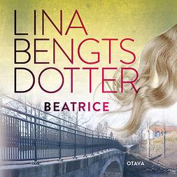 Bengtsdotter, Lina - Beatrice, äänikirja