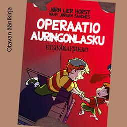 Horst, Jørn Lier - Operaatio Auringonlasku: Etsiväkaksikko 3, audiobook