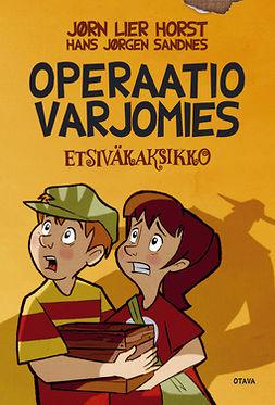Horst, Jørn Lier - Operaatio Varjomies: Etsiväkaksikko 2, e-bok
