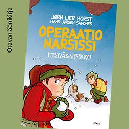 Horst, Jørn Lier - Operaatio Narsissi: Etsiväkaksikko 4, äänikirja