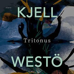 Westö, Kjell - Tritonus, äänikirja