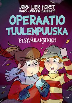 Horst, Jørn Lier - Operaatio Tuulenpuuska: Etsiväkaksikko 6, ebook