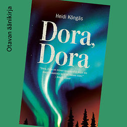 Köngäs, Heidi - Dora, Dora, äänikirja