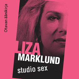 Marklund, Liza - Studio sex, äänikirja