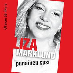 Marklund, Liza - Punainen susi, äänikirja