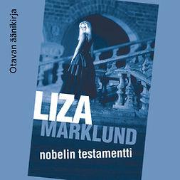 Marklund, Liza - Nobelin testamentti, äänikirja