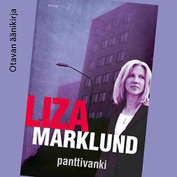 Marklund, Liza - Panttivanki, äänikirja