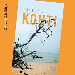 Itkonen, Juha - Kohti, äänikirja