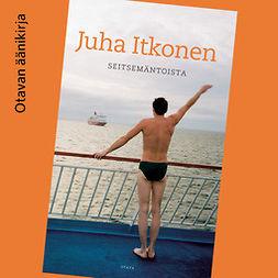 Itkonen, Juha - Seitsemäntoista, äänikirja