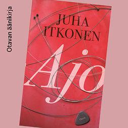 Itkonen, Juha - Ajo, audiobook