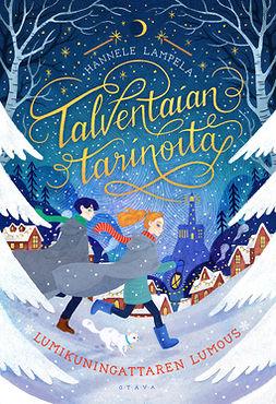 Lampela, Hannele - Talventaian tarinoita - Lumikuningattaren lumous, e-kirja