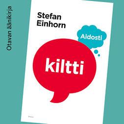 Einhorn, Stefan - Aidosti kiltti, audiobook