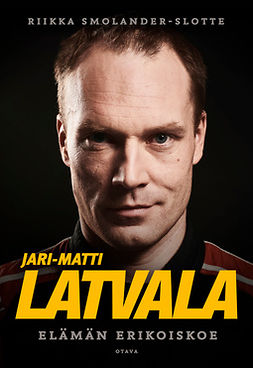 Smolander-Slotte, Riikka - Jari-Matti Latvala: Elämän erikoiskoe, e-kirja