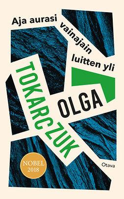 Tokarczuk, Olga - Aja aurasi vainajain luitten yli, e-kirja
