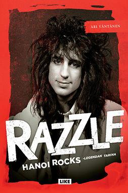 Väntänen, Ari - Razzle: Hanoi Rocks -legendan tarina, e-kirja