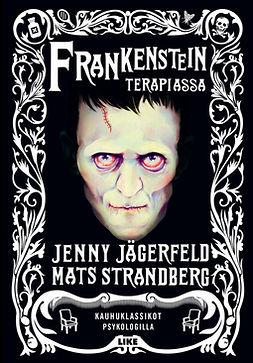 Jägerfeld, Jenny - Frankenstein terapiassa: Kauhuklassikot psykologilla, e-kirja