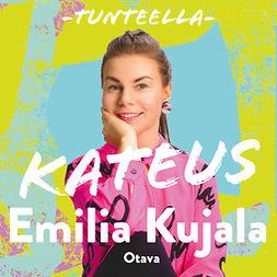 Kujala, Emilia - Tunteella. Kateus, äänikirja