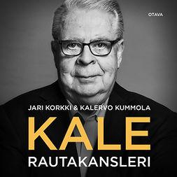 Korkki, Jari - Kale: Rautakansleri, äänikirja