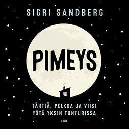 Sandberg, Sigri - Pimeys: Tähtiä, pelkoa ja viisi yötä yksin tunturissa, äänikirja