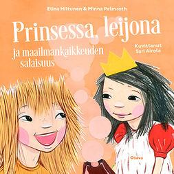 Hiltunen, Elina - Prinsessa, leijona ja maailmankaikkeuden salaisuus, äänikirja