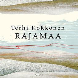Kokkonen, Terhi - Rajamaa, äänikirja