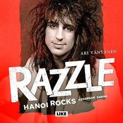 Väntänen, Ari - Razzle: Hanoi Rocks -legendan tarina, äänikirja