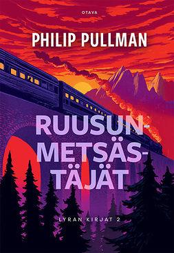 Pullman, Philip - Ruusunmetsästäjät: Lyran kirjat 2, e-kirja