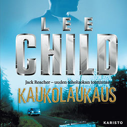 Child, Lee - Kaukolaukaus, audiobook