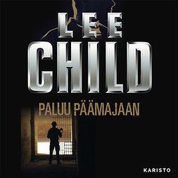 Child, Lee - Paluu päämajaan, äänikirja