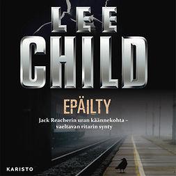 Child, Lee - Epäilty, äänikirja