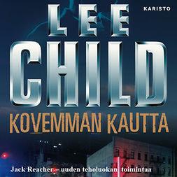 Child, Lee - Kovemman kautta, audiobook