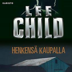 Child, Lee - Henkensä kaupalla, äänikirja
