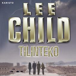 Child, Lee - Tilinteko, äänikirja
