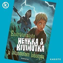 Veirto, Kalle - Etsivätoimisto Henkka & Kivimutka ja hitonmoinen lohisoppa, äänikirja
