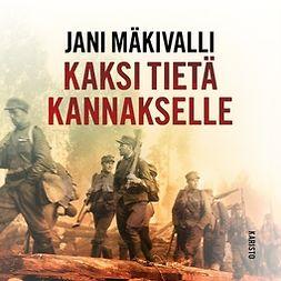 Mäkivalli, Jani - Kaksi tietä Kannakselle, audiobook