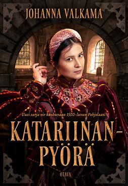 Valkama, Johanna - Katariinanpyörä, e-kirja