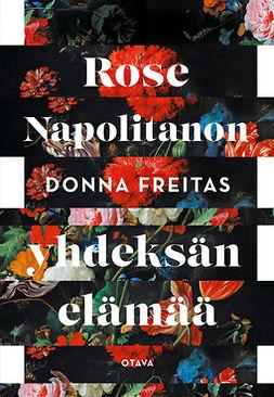 Freitas, Donna - Rose Napolitanon yhdeksän elämää, e-kirja