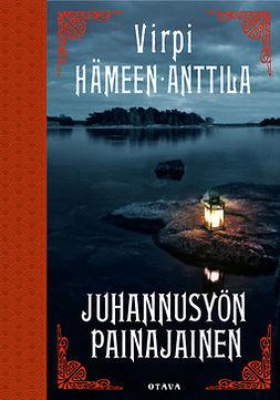 Hämeen-Anttila, Virpi - Juhannusyön painajainen, ebook