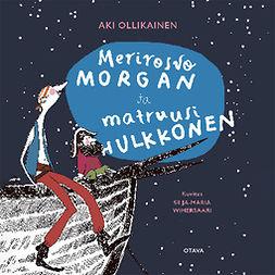 Ollikainen, Aki - Merirosvo Morgan ja matruusi Hulkkonen: Runoja lapsille, äänikirja